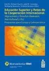 Educacion superior y retos de la cooperacion internacional / Higher Education and Challenges of International Cooperation: Migraciones Y Derechos ... Y Paz (Humanitariannet) (Spanish Edition) (Tapa Blanda)