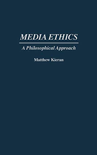 Media Ethics: A Philosophical Approach
