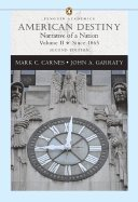 American Destiny - Narrative of a Nation, Volume II - Since 1865 (2nd, 06) by Carnes, Mark C - Garraty, John A [Paperback (2005)]