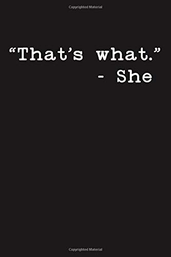 That's What  She Said Funny Blank Lined College Ruled Office Notebook Journal