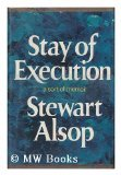 Stay of Execution : A Sort of Memoir, Alsop, Stewart, 039700897X