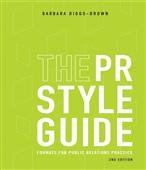 The PR Style Guide: Formats for Public Relations Practice