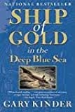 Ship of Gold in the Deep Blue Sea: The History and Discovery of the World's Richest Shipwreck 1st (first) edition