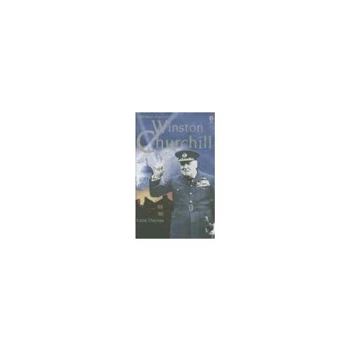 Winston Churchill: Internet Referenced (Famous Lives Gift Books) Katie Daynes, Jane Chisholm and Karen Tomlins