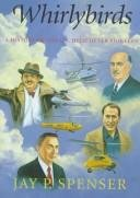 whirlybirds-a-history-of-the-u-s-helicopter-pioneers
