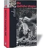 Die tödliche Utopie: Bilder. Texte. Dokumente. Daten zum Dritten Reich