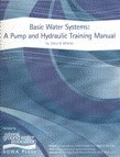 Basic Water Systems: A Pump and Hydraulic Training Manual