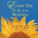 img - for Every Day is a Blessing - 365 Illuminations to Lift the Spirit by Aaron Zerah (2002-05-03) book / textbook / text book