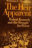 The heir apparent; Robert Kennedy and the struggle for power