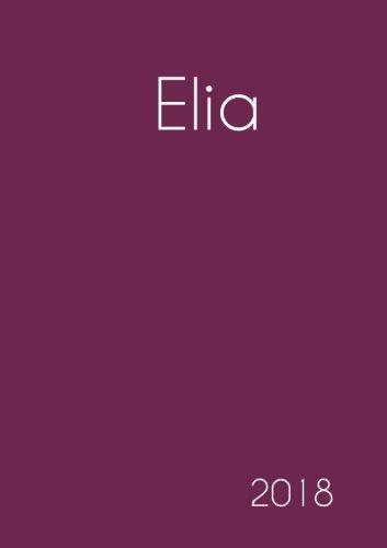 Download 2018: Namenskalender 2018 - Elia - DIN A5 - eine Woche pro Doppelseite (German Edition) pdf