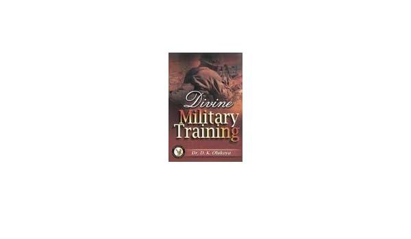 Divine Military Training: Dr D  K  Olukoya: 9789784917827
