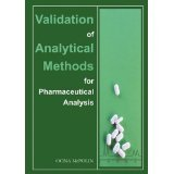 Validation of Analytical Methods for Pharmaceutical Analysis [PAPERBACK] [2009] [By Oona McPolin] (Validation Of Analytical Methods For Pharmaceutical Analysis)