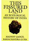 This Fissured Land : An Ecological History of India, Gadgil, Madhav and Guha, Ramachandra, 0195633415
