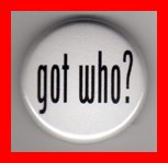Doctor Who Got Who? 1 Inch Button