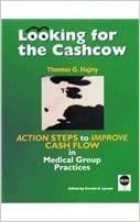 Looking for the Cashcow: Action Steps to Improve Cash Flow in Medical Group Practices by Thomas G. Hajny (2002-07-03)