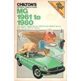 Chilton's Repair & Tune-Up Guide: MG 1961 to 1980 (1100 1962-67, Midget 1961-80, MGB 1961-80, MGB GT 1961-75, MGC 1968-69, MGC GT 1968-69) (Part No. 6780)
