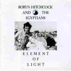 Element of Light by Robyn Hitchcock & the Egyptians (1986-08-02)