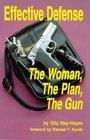 Effective Defense: The Woman, the Plan, the Gun