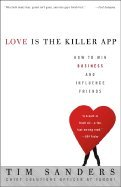 Download Love Is the Killer App: How to Win Business and Influence Friends pdf