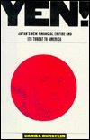 Yen: Japan's New Financial Empire and Its Threat to America