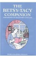 The Betsy-Tacy Companion: A Biography of Maud Hart Lovelace by Sharla Scannell Whalen (1995-05-02)