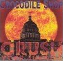 Crush Your Enemies by Crocodile Shop (1996-08-20)