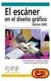 El escaner en el diseno grafico, 2005 / The scanner in graphic design, 2005 (Diseno Y Creatividad)