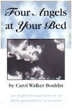 Four Angels at Your Bed, Carol Walker Bouldin, 0967756901