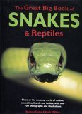 Great Big Book of Snakes & Reptiles: Discover the Amazing World of Snakes, Crocodiles, Lizards & Turtles, with Over 700 Photographs & Illustrations