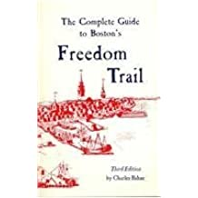 The Complete Guide to Boston's Freedom Trail by Charles Bahne (2007-07-03)