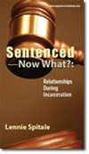 Sentenced, Now What?