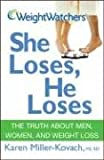 Weight Watchers She Loses, He Loses, Karen Miller-Kovach and Weight Watchers International, Inc. Staff, 047010046X