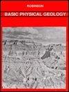 Basic Physical Geology, Robinson, E. S., 1878907212