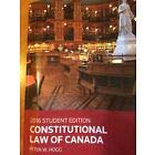 Constitutional Law of Canada: 2016 Student Edition (Peter Hogg Constitutional Law Of Canada Student Edition)