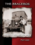 The Braceros: Guest Workers, Settlers, and Family Legacies