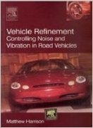 Vehicle Refinement: Controlling Noise And Vibration In Road Vehicles