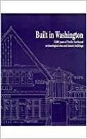 Built in Washington: 12,000 Years of Pacific Northwest Archaeological Sites and Historic Buildings by Washington State Office of Archaeology and Historic Pre Servation (1990-03-01)