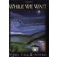 While We Wait: Living the Questions of Advent by Mary Lou Redding [Upper Room, 2002] (Paperback) [Paperback]