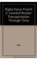 Download Rigby Focus Fluent 2: Leveled Reader Transportation Through Time ebook