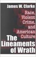 Lineaments of Wrath: Race, Violent Crime, and American