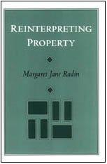 Reinterpreting Property, by Margaret Jane Radin
