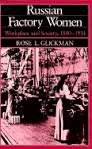 Russian Factory Women : Workplace and Society, 1880-1914, Glickman, Rose L., 0520057368