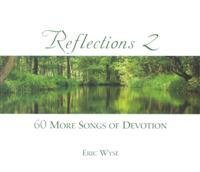 Reflections 2: 60 More Songs of Devotion by Martingale Music