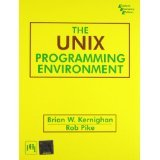The Unix Programming Environment by Prentice-Hall of India Pvt.Ltd