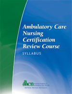 Ambulatory Care Nursing Certification Review Course Syllabus