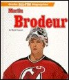 Martin Brodeur (Grolier All-Pro Biographies)