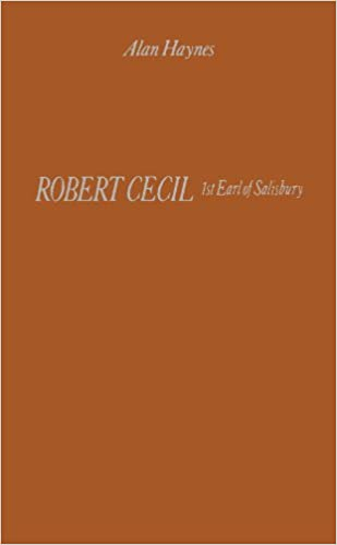 Book Robert Cecil, 1st Earl of Salisbury: Servant of Two Sovereigns