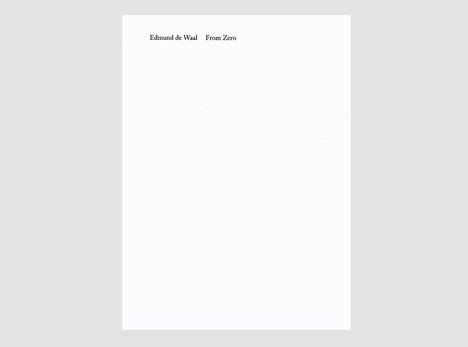 Edmund De Waal 'from Zero'