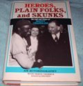 img - for Heroes, Plain Folks, and Skunks: The Life and Times of Happy Chandler book / textbook / text book