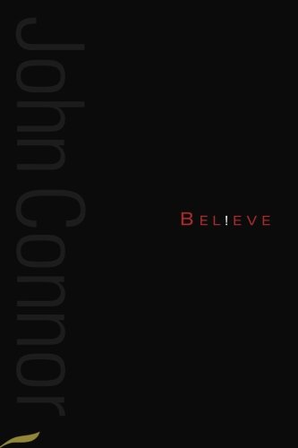 Believe: A collection of poetry from John F Connor